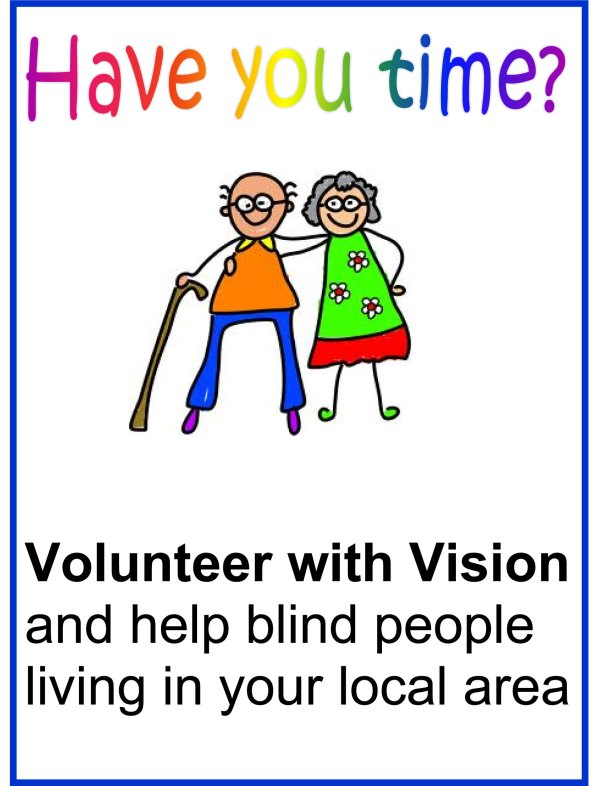 Have you time? Volunteer with Vision and help blind people living in your local area.